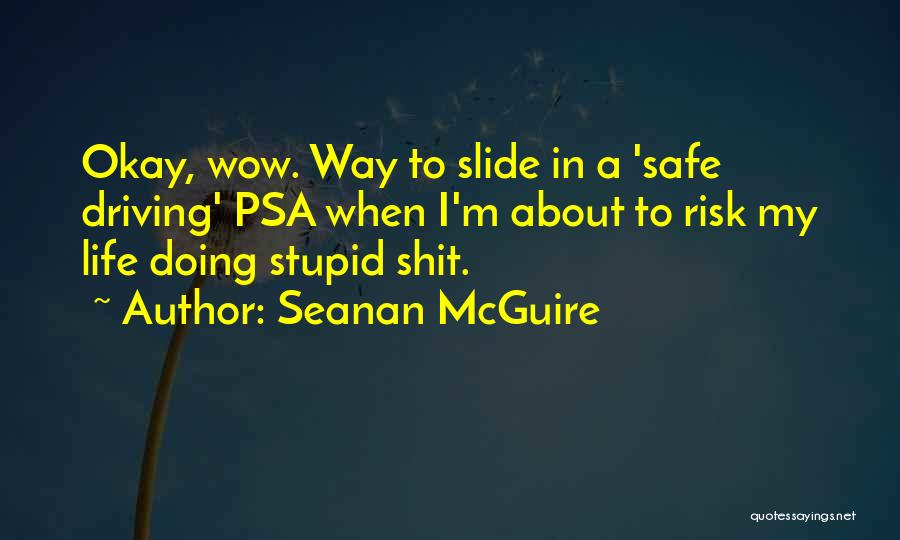 Driving Safe Quotes By Seanan McGuire