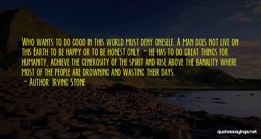 Drowning Out The World Quotes By Irving Stone