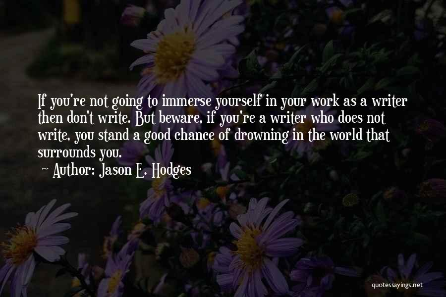 Drowning Out The World Quotes By Jason E. Hodges