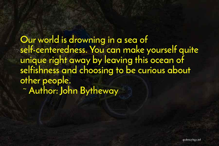 Drowning Out The World Quotes By John Bytheway