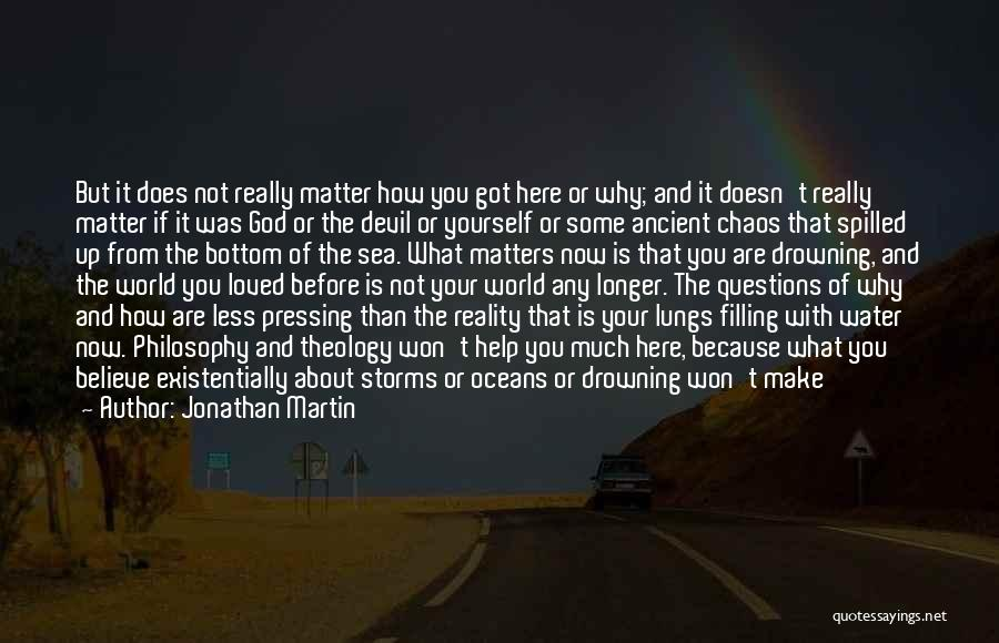 Drowning Out The World Quotes By Jonathan Martin