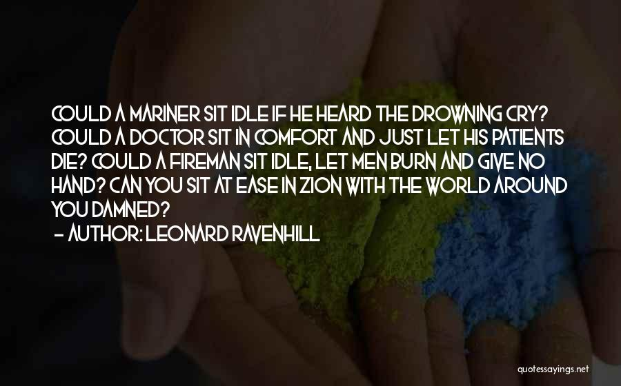 Drowning Out The World Quotes By Leonard Ravenhill