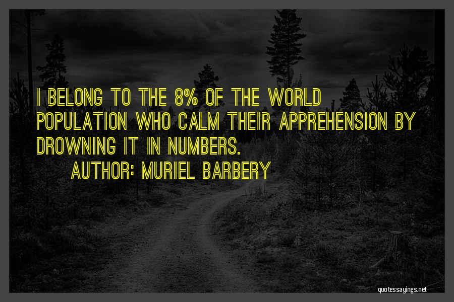 Drowning Out The World Quotes By Muriel Barbery