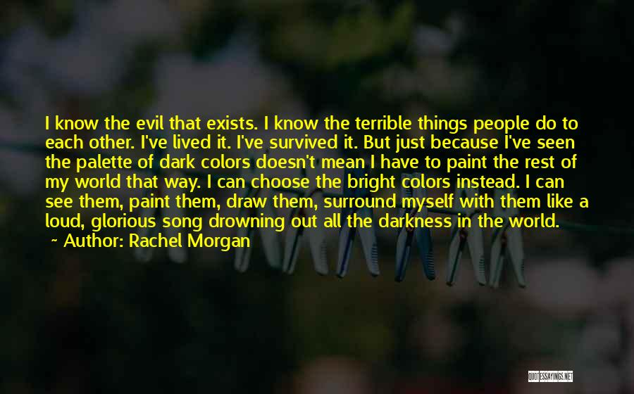 Drowning Out The World Quotes By Rachel Morgan