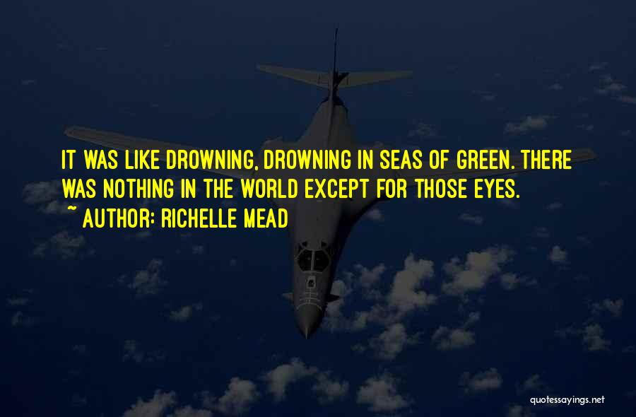 Drowning Out The World Quotes By Richelle Mead