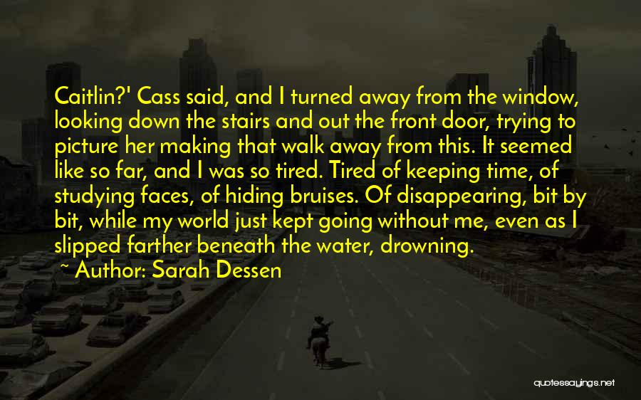 Drowning Out The World Quotes By Sarah Dessen