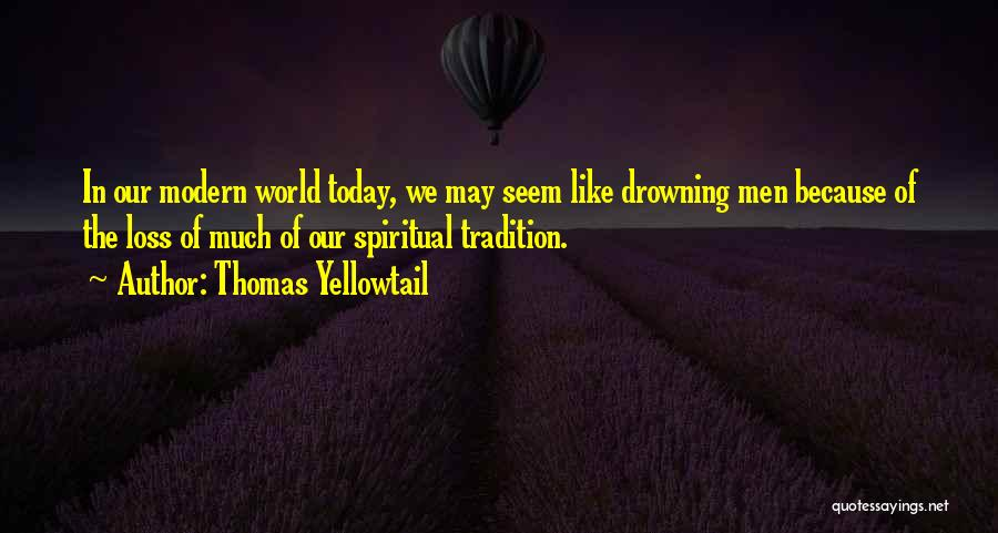 Drowning Out The World Quotes By Thomas Yellowtail