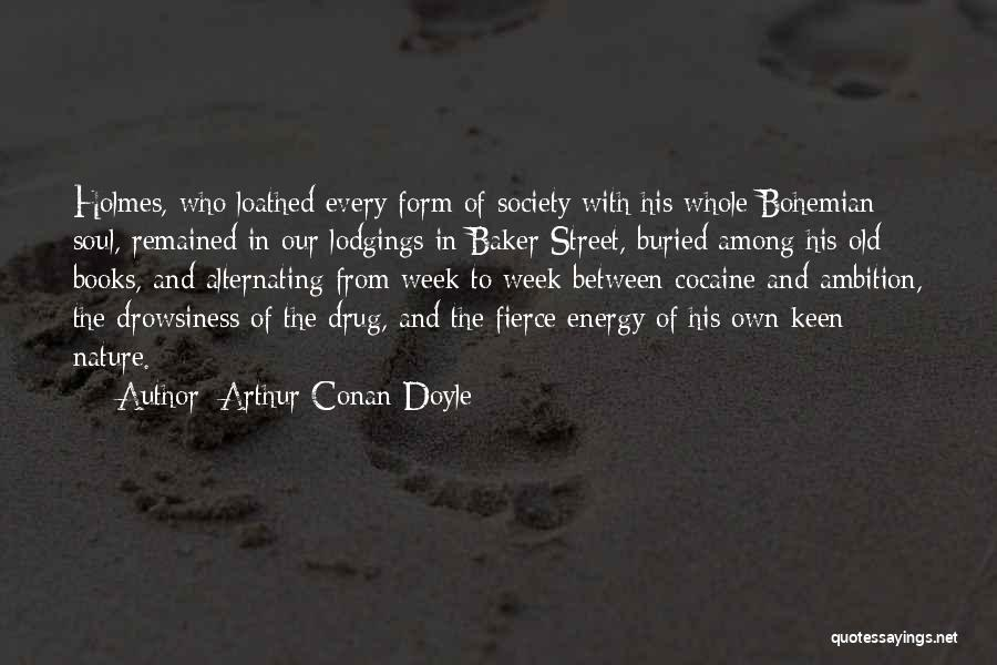 Drowsiness Quotes By Arthur Conan Doyle