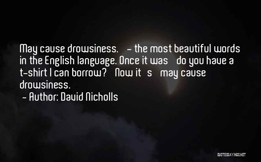 Drowsiness Quotes By David Nicholls