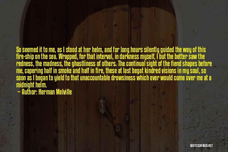 Drowsiness Quotes By Herman Melville