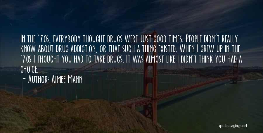 Drug Addiction Recovery Quotes By Aimee Mann