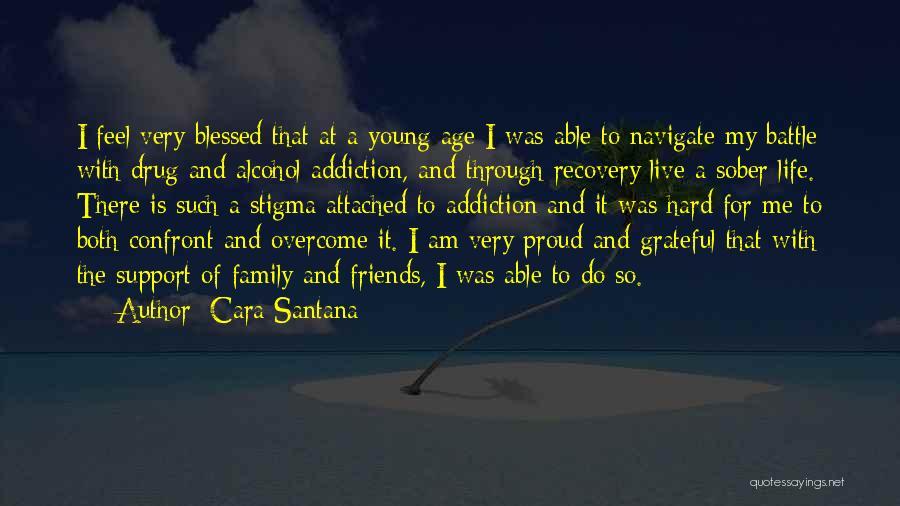 Drug Addiction Recovery Quotes By Cara Santana
