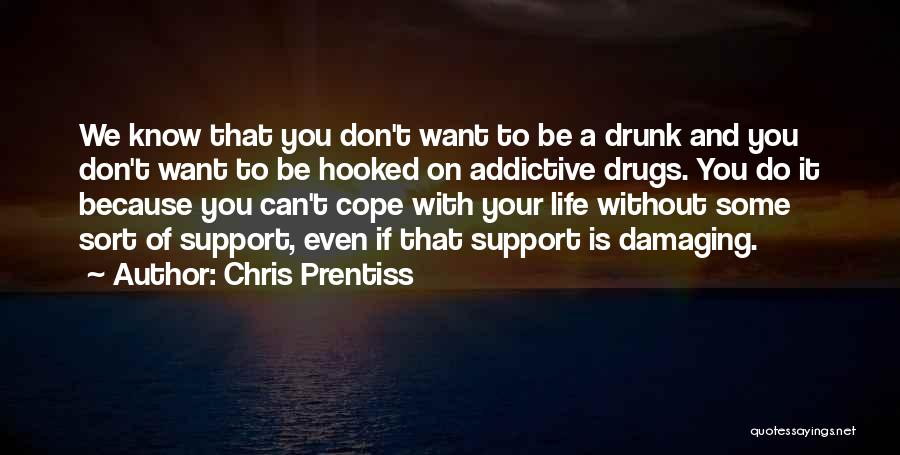 Drug Addiction Recovery Quotes By Chris Prentiss
