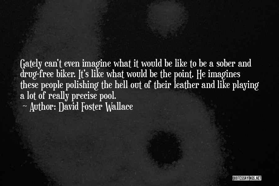 Drug Addiction Recovery Quotes By David Foster Wallace
