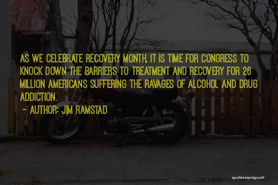 Drug Addiction Recovery Quotes By Jim Ramstad