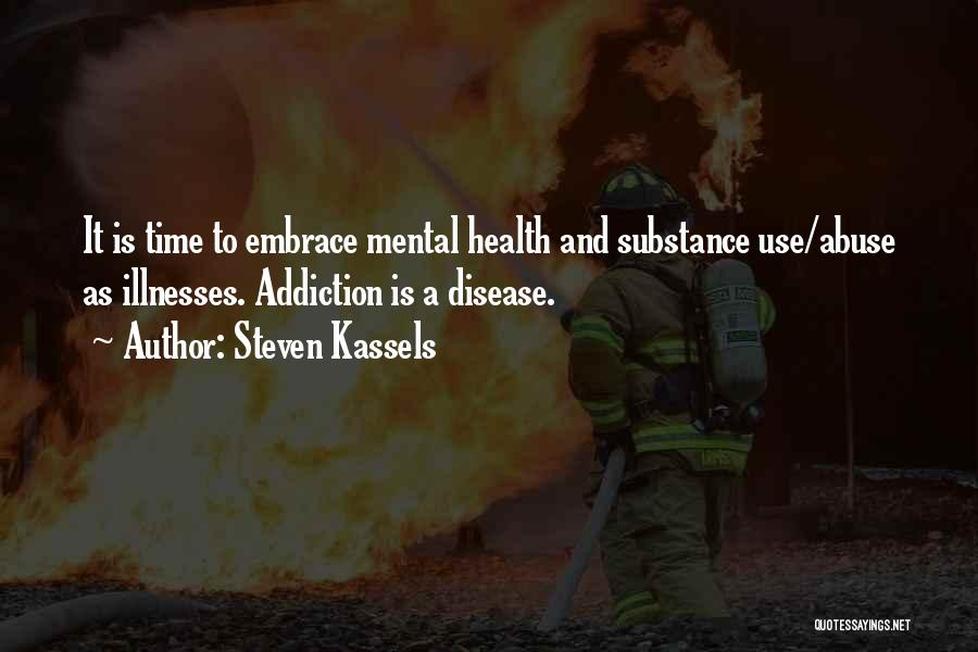 Drug Addiction Recovery Quotes By Steven Kassels