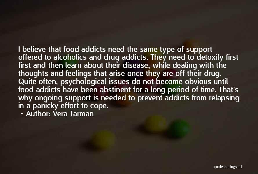 Drug Addiction Recovery Quotes By Vera Tarman