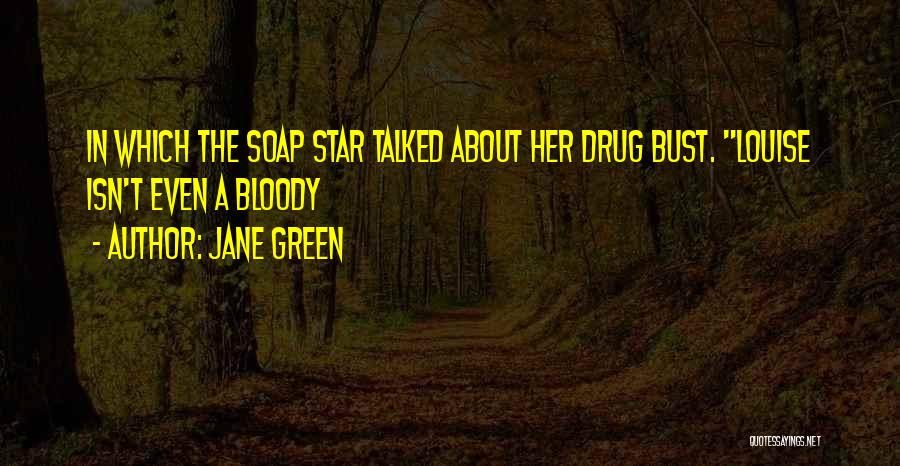 Drug Bust Quotes By Jane Green