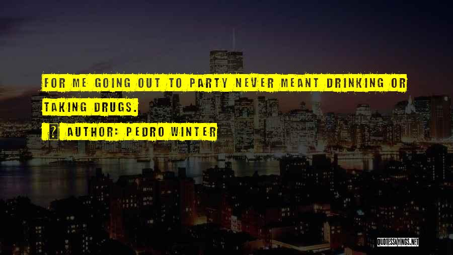 Top 2 Drugs Drinking And Party Quotes & Sayings
