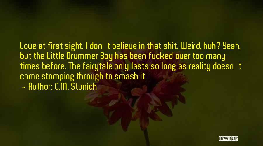 Drummer Boy Quotes By C.M. Stunich