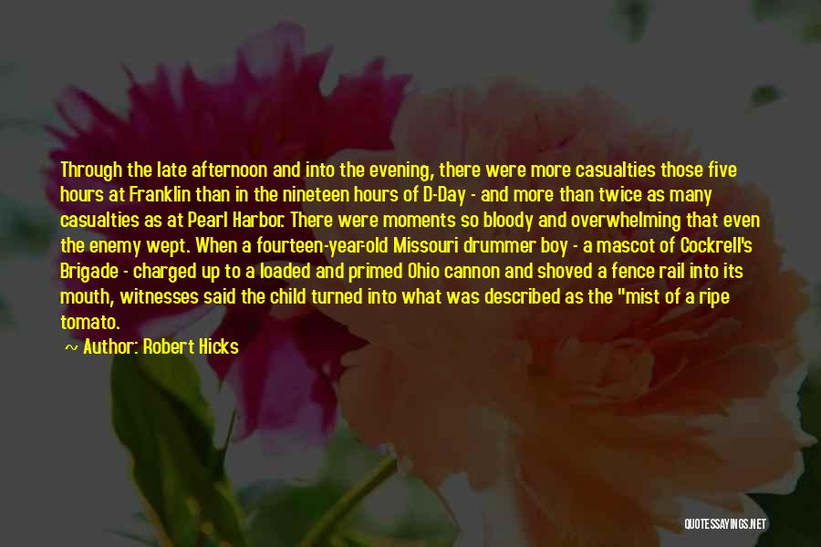 Drummer Boy Quotes By Robert Hicks