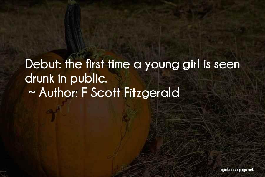 Drunk In Public Quotes By F Scott Fitzgerald