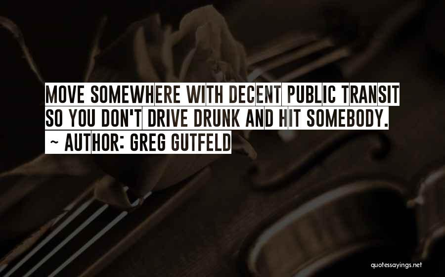 Drunk In Public Quotes By Greg Gutfeld