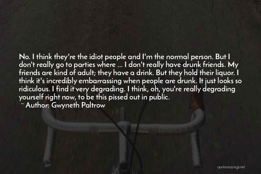 Drunk In Public Quotes By Gwyneth Paltrow