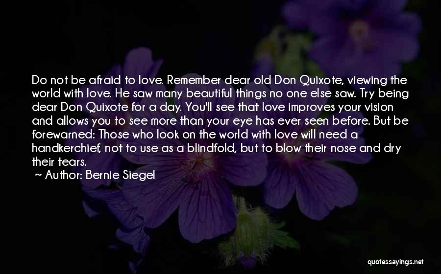 Dry Your Tears Quotes By Bernie Siegel