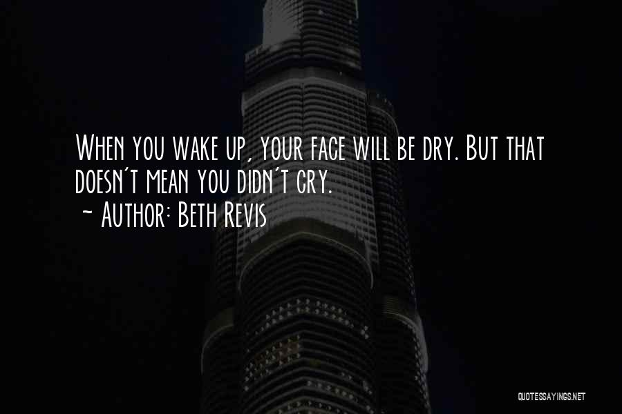 Dry Your Tears Quotes By Beth Revis