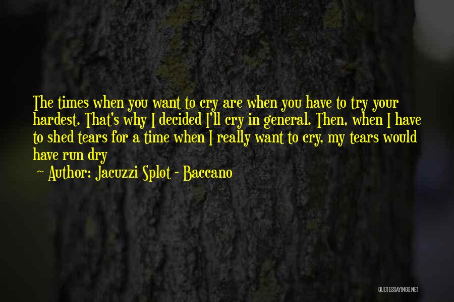 Dry Your Tears Quotes By Jacuzzi Splot - Baccano