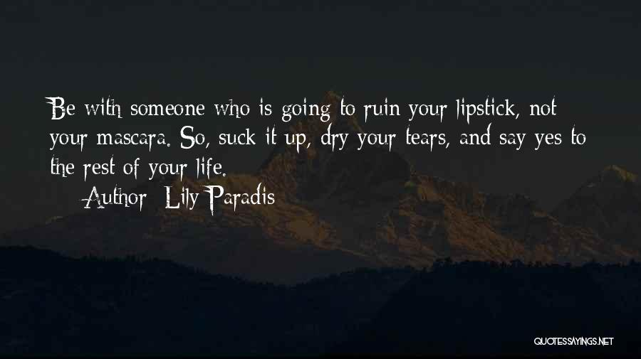 Dry Your Tears Quotes By Lily Paradis