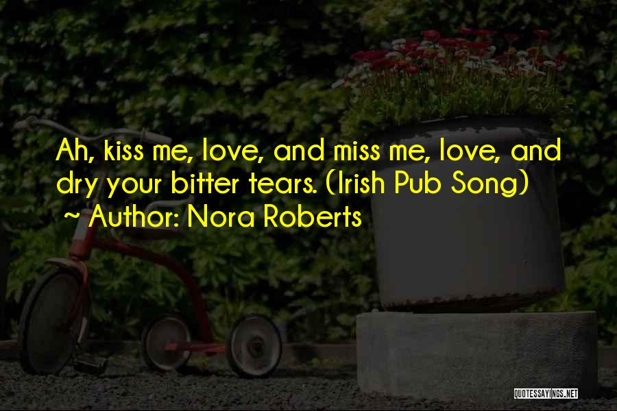 Dry Your Tears Quotes By Nora Roberts