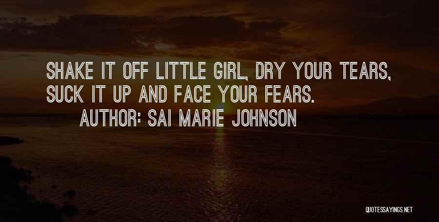 Dry Your Tears Quotes By Sai Marie Johnson