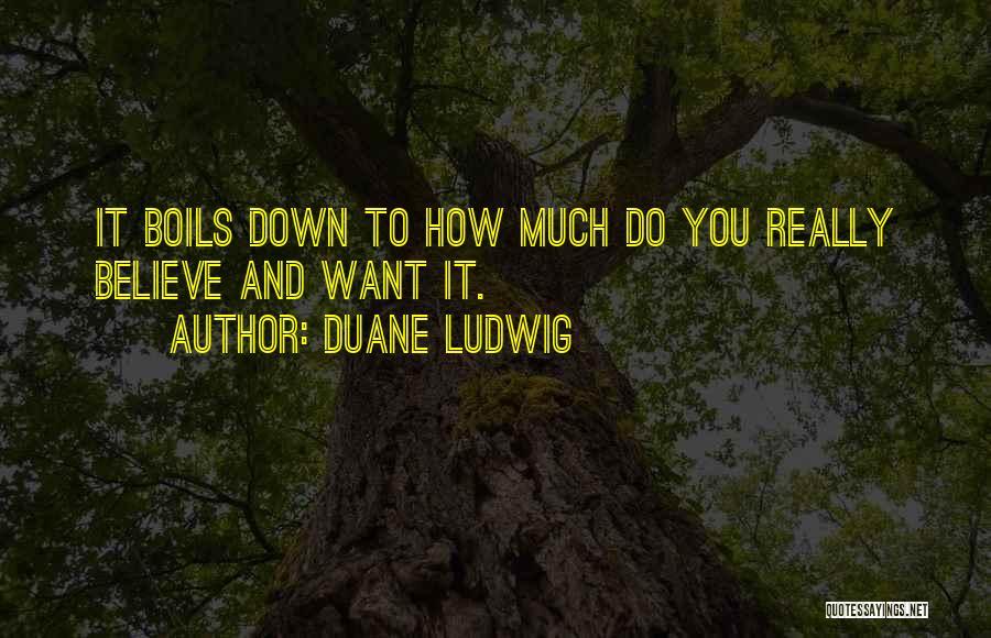 Duane Ludwig Quotes 1675197