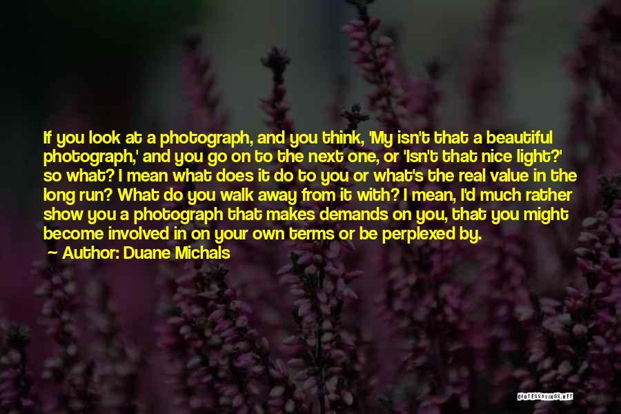 Duane Michals Quotes 1030074