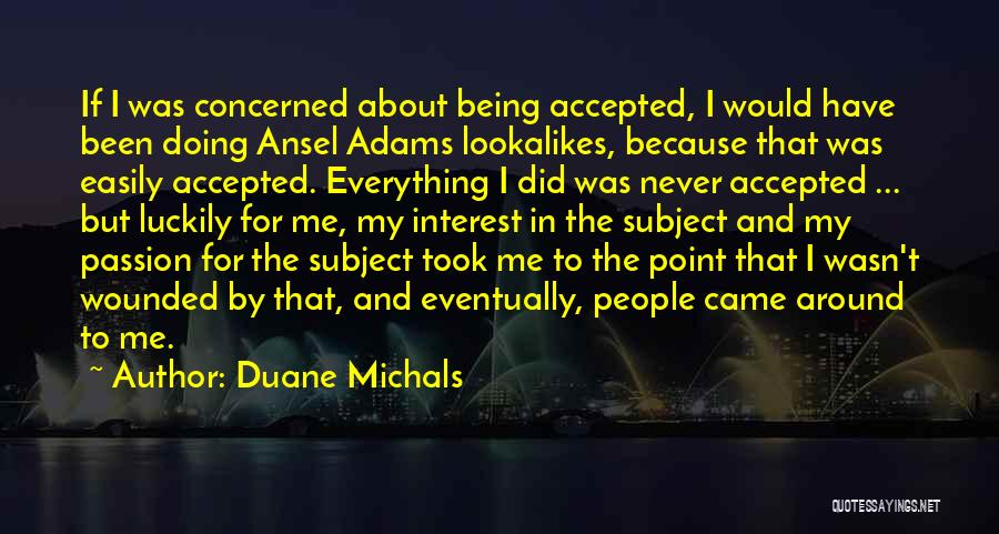 Duane Michals Quotes 1136326
