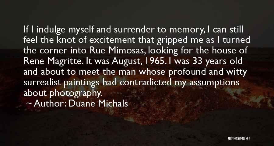 Duane Michals Quotes 1208849