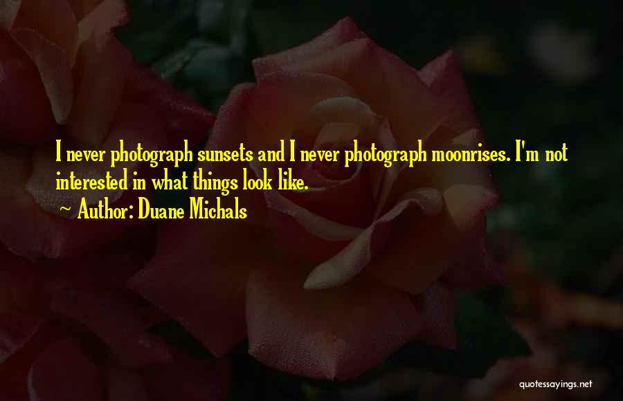 Duane Michals Quotes 1534618