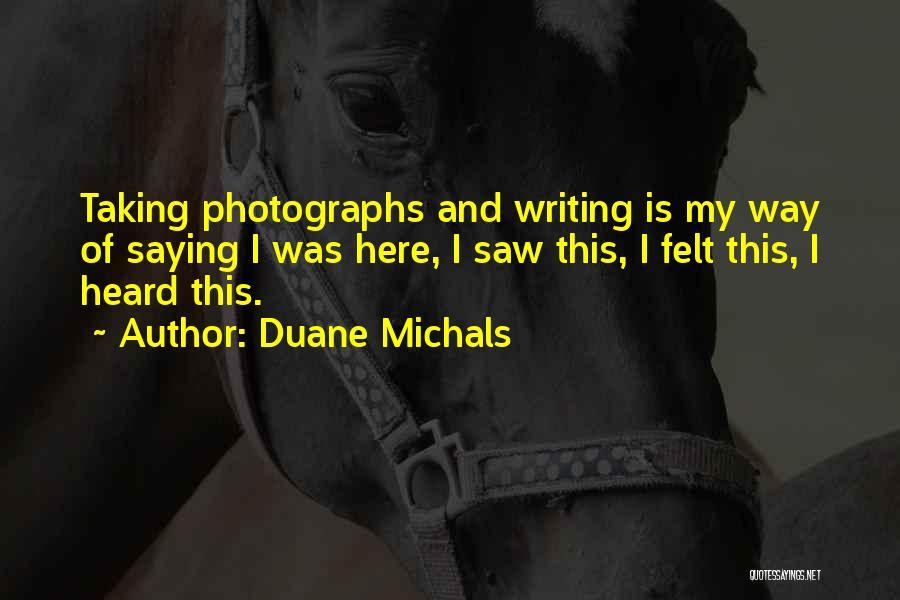 Duane Michals Quotes 269176