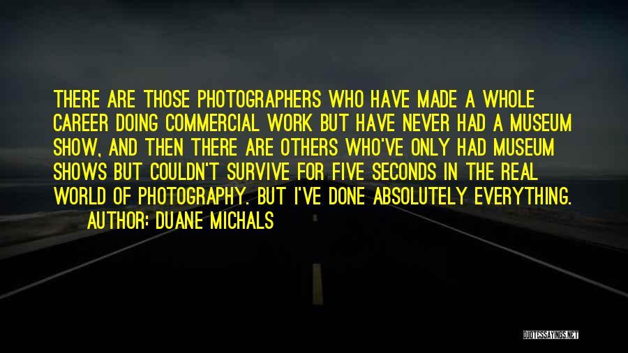 Duane Michals Quotes 491052