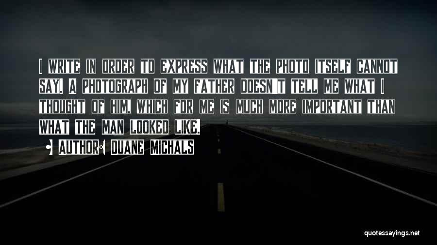 Duane Michals Quotes 630179
