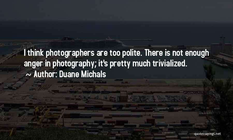 Duane Michals Quotes 940863
