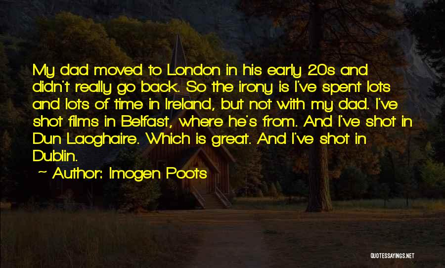 Dublin Ireland Quotes By Imogen Poots