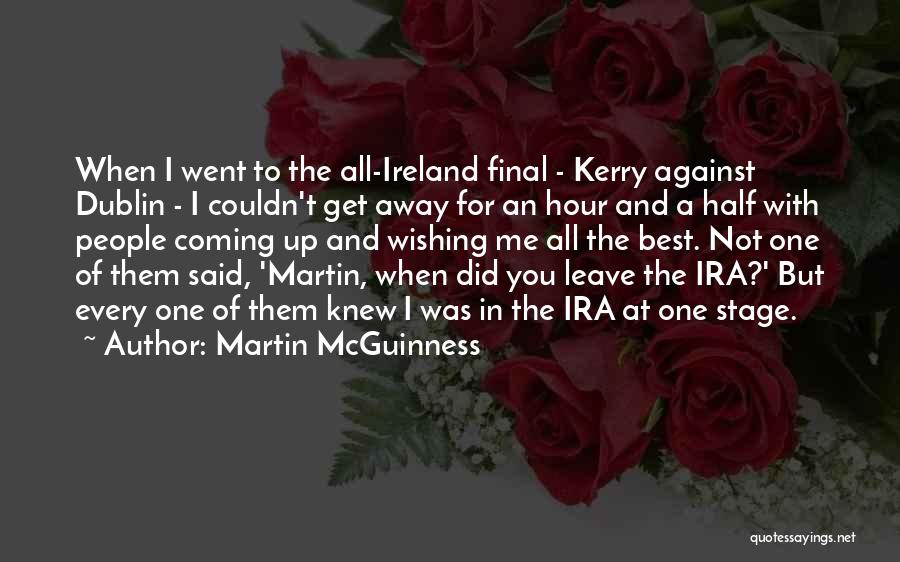 Dublin Ireland Quotes By Martin McGuinness