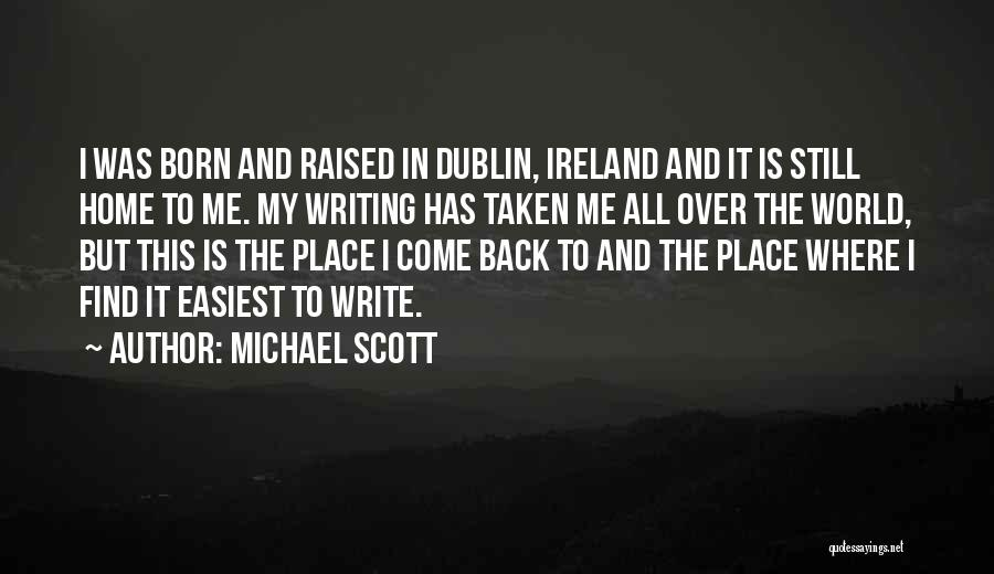 Dublin Ireland Quotes By Michael Scott