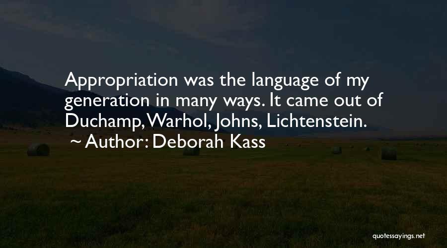 Duchamp Quotes By Deborah Kass