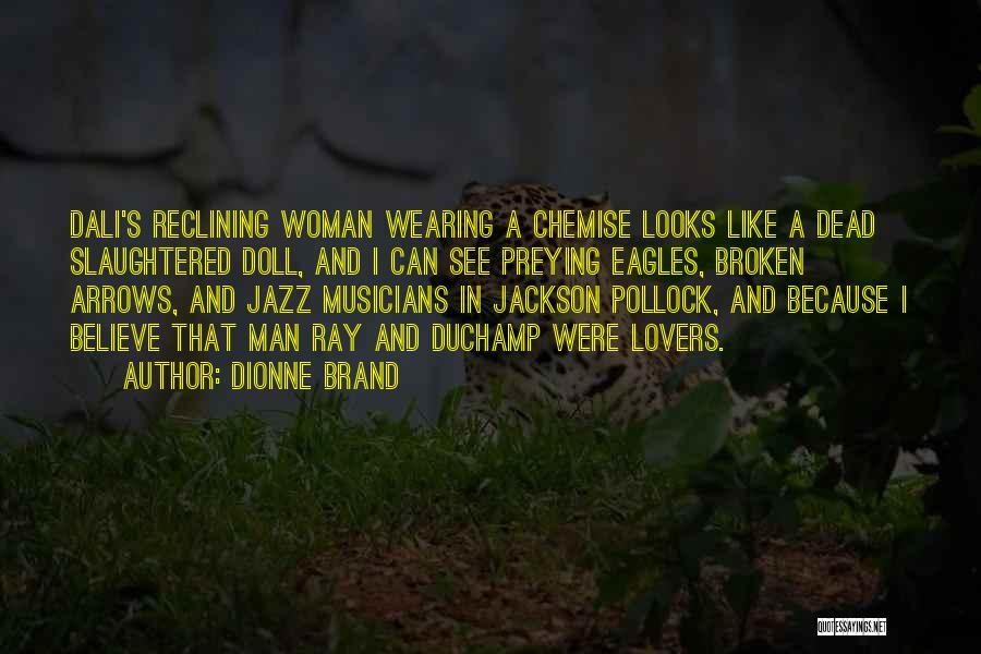Duchamp Quotes By Dionne Brand