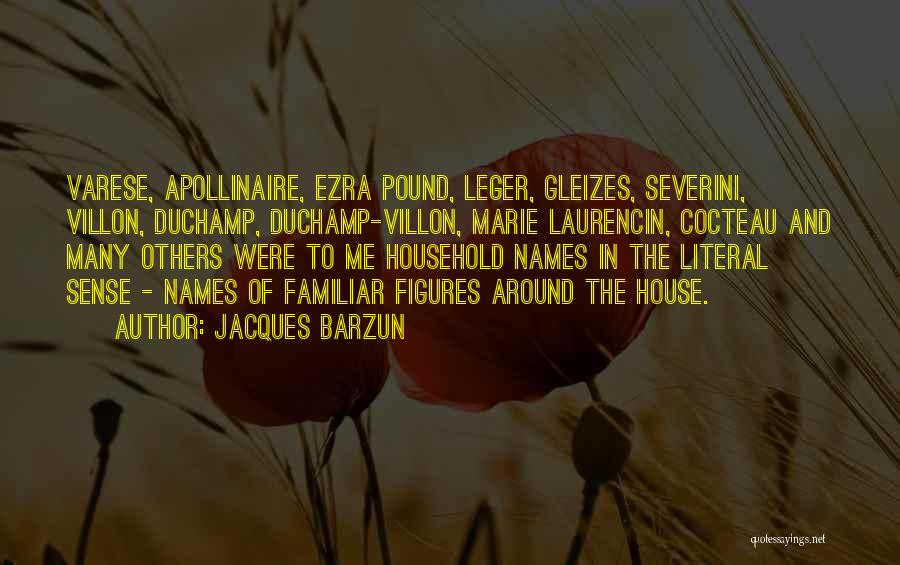 Duchamp Quotes By Jacques Barzun