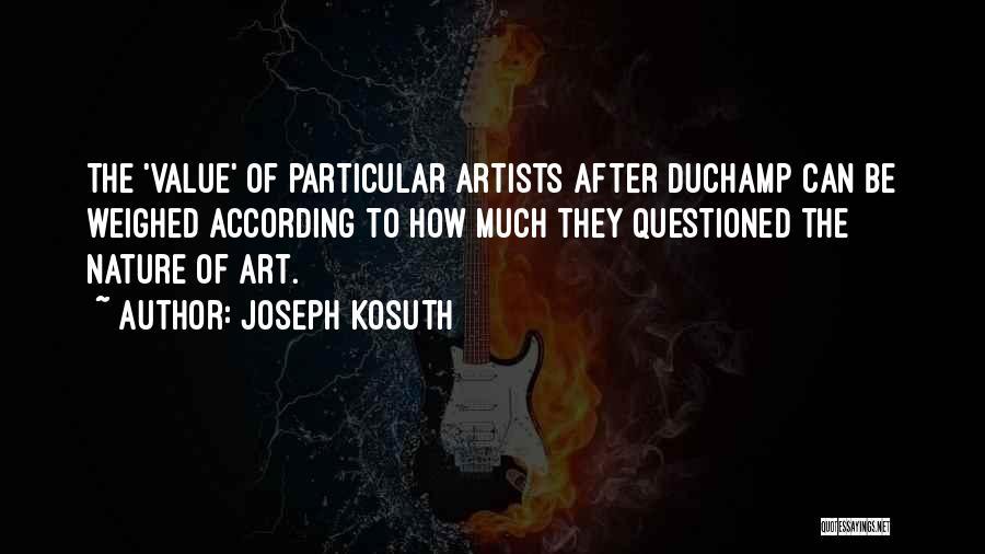 Duchamp Quotes By Joseph Kosuth